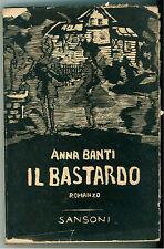 BANTI ANNA IL BASTARDO SANSONI 1953 LETTERATURA ITALIANA BIBLIOTECA PARAGONE