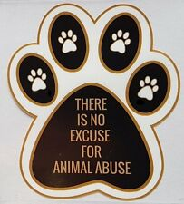 'THERE IS NO EXCUSE FOR ANIMAL ABUSE' CAR WINDOW STICKER - WILDLIFE CONSERVATION