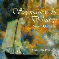 STREICHQUARTETTE  CD NEW SZYMANOWSKI,KAROL MACIEJ/DEBUSSY,CLAUDE