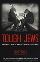 Tough Jews: Fathers, Sons, and Gangster Dreams by Rich Cohen (English) Paperback