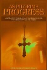 As Pilgrims Progress - Learning How Christians Can Walk Hand in Hand When...