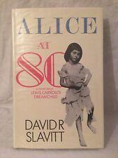 Alice at 80 - David R Slavitt - 1st/1st 1985 - Alice in Wonderland Novel - Fine