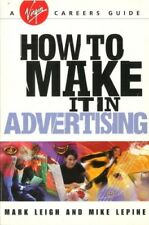 Good, How To Make It In Advertising (Virgin Careers Guides), Mark Leigh & Mike L