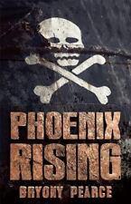 Phoenix Rising: By Pearce, Bryony