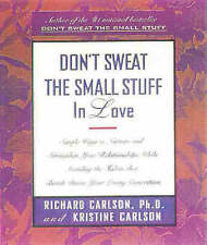 Don't Sweat the Small Stuff in Love by Richard Carlson (Paperback, 1999)