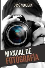 Manual de Fotografía by Jose Noguera (2013, Paperback)