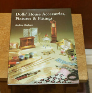 Doll's House Accessories, Fixtures and Fittings by Andrea Barham