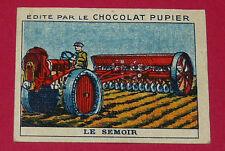 CHROMO PUPIER 1930 ALBUM JOLIES IMAGES SERIE 4 TRAVAUX CAMPAGNE SEMOIR