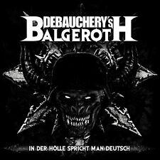 DEBAUCHERY vs. BALGEROTH -In Der Hölle Spricht Man Deutsch - 2CD - 4028466900173