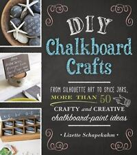DIY Chalkboard Crafts: From Silhouette Art to Spice Jars, More Than 50 Crafty