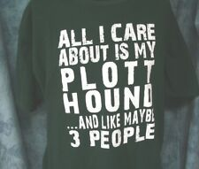 T Shirt All I Care About is My Plott Hound & Like Maybe 3 People Hanes 2Xl Green
