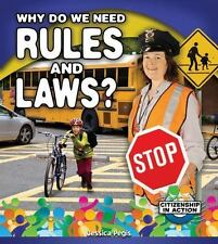 Why Do We Need Rules and Laws? (Citizenship in Action) by Pegis, Jessica