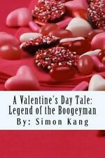 A Valentine's Day Tale:Legend of the Boogeyman : This Valentine's Day, It's...