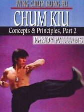 Wing Chun Gung Fu Chum Kiu Concepts & Principles #2 Dvd Randy Williams