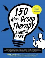 150 More Group Therapy Activities & Tips : Handouts - Activities - Worksheets...