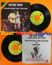 LP 45 7'' PETER TOSH You gotta walk don't look back 1978 italy EMI cd mc dvd*