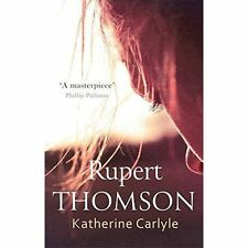 Katherine Carlyle by Rupert Thomson (Paperback, 2016)