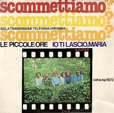 disco 45 GIRI CETRA SCOMMETTIAMO? - LE PICCOLE ORE - TI LASCIO, MARIA