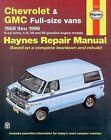 Haynes Repair Manual: Chevrolet and GMC Full-Size Vans 1968 Thru 1996 by John Haynes and Don Pfeil (1996, Paperback)