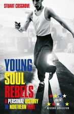 Young Soul Rebels: A Personal History of Northern Soul, Stuart Cosgrove, New con
