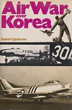 Air War over Korea by Robert Jackson (Korean Air Combat, MiG-15, F4U, F9F..)