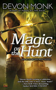 Magic On The Hunt: An Allie Beckstrom Novel by Devon Monk (Paperback, 2011)