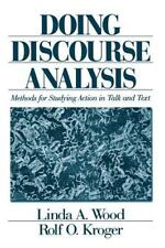Doing Discourse Analysis : Methods for Studying Action in Talk and Text by...