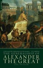 The Generalship Of Alexander The Great: By Fuller, J.F.C.