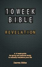 Revelation: 10 Week Bible: A 10 Week Guide for Group and Personal Study to Radic