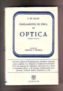 FUNDAMENTOS DE FISICA III Optica. Aguilar, 1963 tela/sobrecubierta
