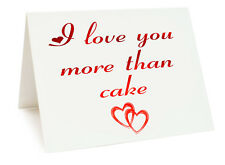 Anniversary Valentines Day Birthday Card - I Love You More Than Cake