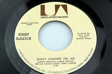 Penny De Haven: Don't Change on Me / That's Just the Way I Am   [Unplayed Copy]