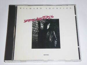 Richard Thompson - Daring Adventures (1986) West Germany CD ALBUM - EXCEL CONDIT