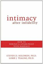 Intimacy After Infidelity: How to Rebuild and Affair-Proof Your Marriage by Stev