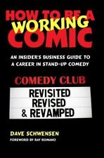 How to Be a Working Comic: An Insider's Business Guide to a Career in Stand-Up C