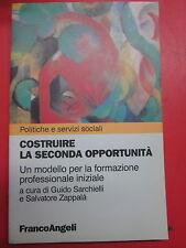 Sarchielli, Zappalà - Costruire la seconda opportunità. Un modello per la formaz
