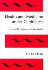Health and Medicine Under Capitalism: Korean Immigrants in Australia-ExLibrary