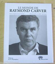 Le monde de Raymond Carver ( photographies de bob adelman)