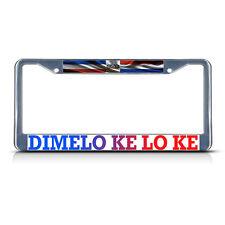 DIMELO KE LO KE, DOMINICAN REPUBLIC FLAG Metal License Plate Frame Two Holes