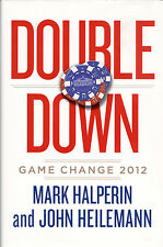 DOUBLE DOWN: Game Change 2012 by Halperin & Heilemnn 2013 HC 1/1 SIGNED BY BOTH