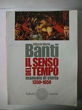 IL SENSO DEL TEMPO:manuale di storia 1350-1650 - A.M.Banti [libro, Laterza,2009]