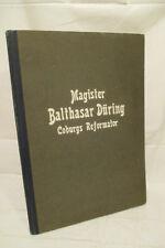 Greiner, Albert.--- Balthasar Düring Coburgs Reformator---- 1930