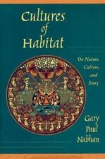 Cultures of Habitat: On Nature, Culture, and Story, Nabhan, Gary Paul, Good Book