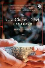 The Last Chinese Chef: A Novel Mones, Nicole Paperback