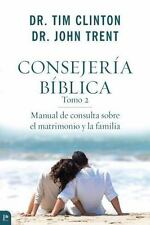 Consejería Bíblica : Manual de Consulta Sobre el Matrimonio y la Familia by...