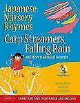 Japanese Nursery Rhymes: Carp Streamers, Falling Rain and Other Tradit-ExLibrary