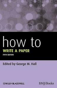 How To Write a Paper, 5th Edition by Hall