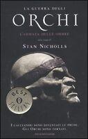 L'armata delle ombre. La guerra degli orchi, STAN NICHOLLS, OSCAR MONDADORI BOOK