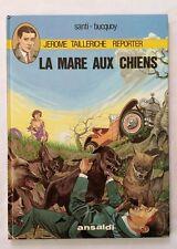 BD - Jérôme Tailleriche La Mare aux chiens / EO 1984 / Santi / Bucquoy / ANSALDI