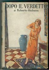 HICHENS ROBERTO DOPO IL VERDETTO SALANI 1930 I° EDIZ.